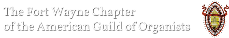 Fort Wayne Chapter of the American Guild or Organists